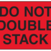 "Roll of 4"" x 6"" ""DO NOT DOUBLE STACK""  Flourescent Red Labels"